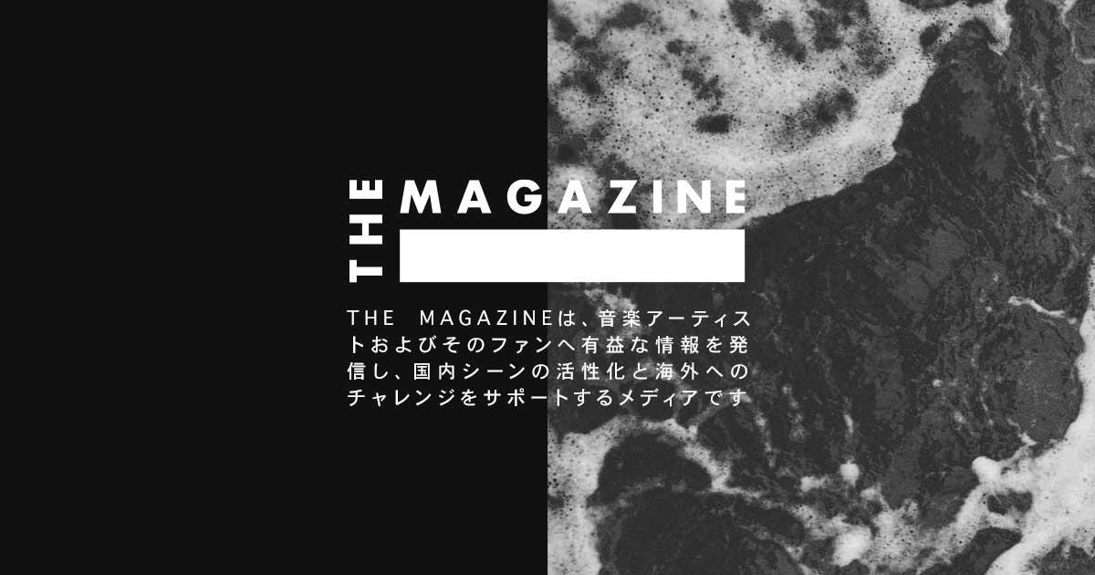 """""""THE MAGAZINE""""にて、インタビュー 公開"""
