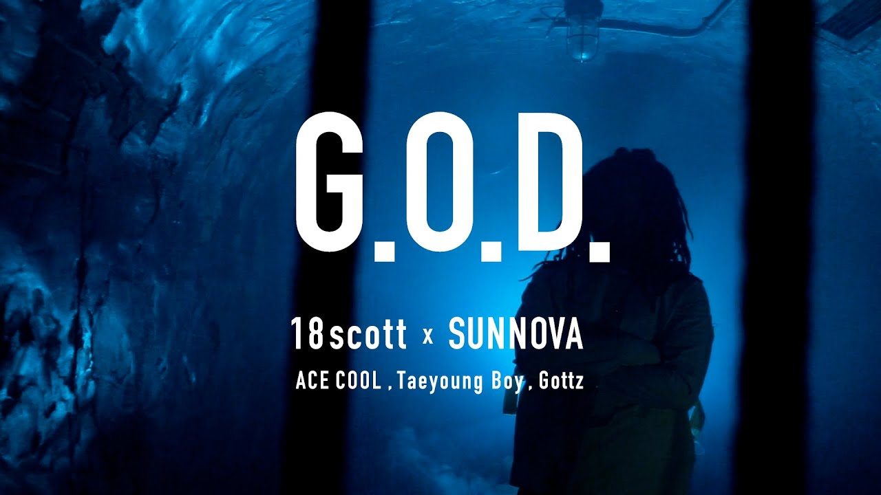 18scott x SUNNOVA – G.O.D. | MV公開